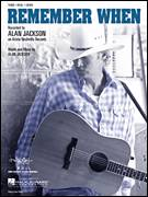 Cover icon of Remember When sheet music for voice, piano or guitar by Alan Jackson, intermediate skill level