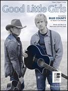 Cover icon of Good Little Girls sheet music for voice, piano or guitar by Blue County, Brett Jones and Troy Seals, intermediate skill level