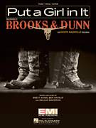Cover icon of Put A Girl In It sheet music for voice, piano or guitar by Brooks & Dunn, Ben Hayslip, Dallas Davidson and Rhett Akins, intermediate skill level