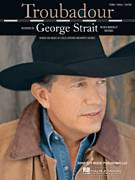 Cover icon of Troubadour sheet music for voice, piano or guitar by George Strait, Leslie Satcher and Monty Holmes, intermediate skill level