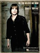 Cover icon of Do You Believe Me Now sheet music for voice, piano or guitar by Jimmy Wayne, Dave Pahanish, Joe West and Tim Johnson, intermediate skill level