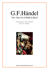 Cover icon of For Unto Us A Child Is Born sheet music for violin and piano by George Frideric Handel, classical score, intermediate skill level