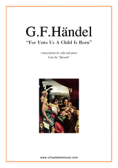 Cover icon of For Unto Us A Child Is Born sheet music for cello and piano by George Frideric Handel, classical score, intermediate skill level