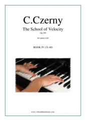 Cover icon of The School of Velocity Op.299, Book IV sheet music for piano solo by Carl Czerny, classical score, intermediate/advanced skill level