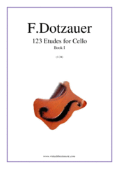 Cover icon of Etudes for Cello, 123 Etudes (Book I) sheet music for cello solo by Friedrich Dotzauer, classical score, advanced skill level