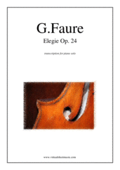 Cover icon of Elegie Op.24 sheet music for piano solo by Gabriel Faure, classical score, intermediate/advanced skill level