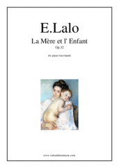 Cover icon of La Mere et l' Enfant Op.32 sheet music for piano four hands by Edouard Lalo, classical score, advanced skill level