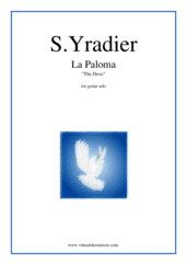 Cover icon of La Paloma sheet music for guitar solo by Sebastian Yradier, classical score, intermediate/advanced skill level