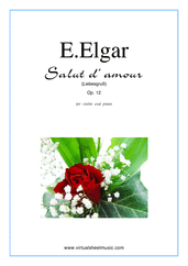 Cover icon of Salut d' Amour Op.12 sheet music for violin and piano by Edward Elgar, classical score, intermediate/advanced skill level