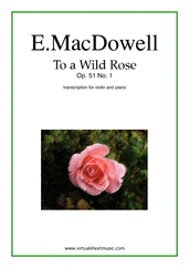 Cover icon of To a Wild Rose Op.51 No.1 sheet music for violin and piano by Edward Macdowell, classical score, easy/intermediate skill level