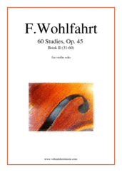 Cover icon of 60 Studies, Op. 45  - Book II sheet music for violin solo by Franz Wohlfahrt, classical score, intermediate skill level
